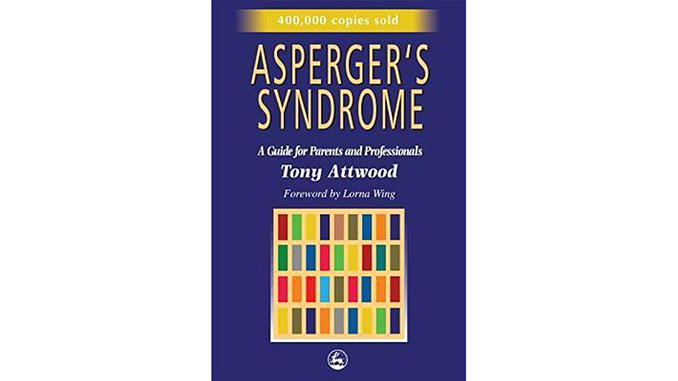 Asperger's Syndrome: A Guide for Parents and Professionals — Tony Attwood