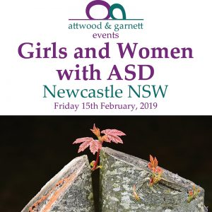Attwood and Garnett: Girls and Women with ASD – Newcastle NSW 15 February 2019