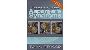 The Complete Guide to Asperger's Syndrome — Tony Attwood