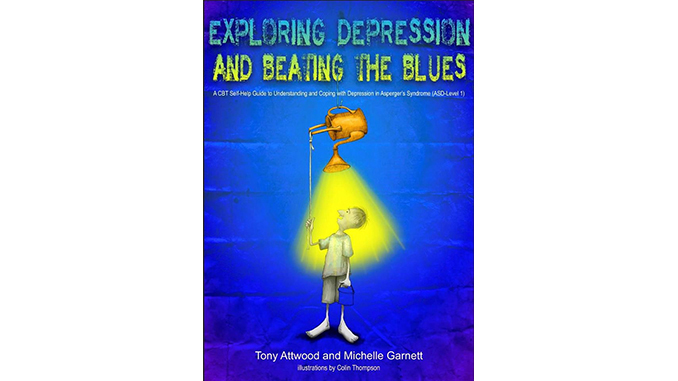 Exploring Depression, and Beating the Blues — Tony Attwood and Michelle Garnett