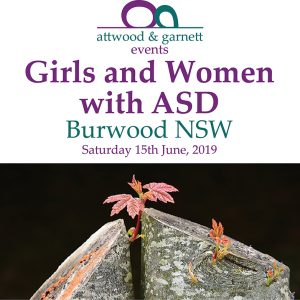 Attwood and Garnett: Girls and Women with ASD – Burwood NSW 15 June 2019