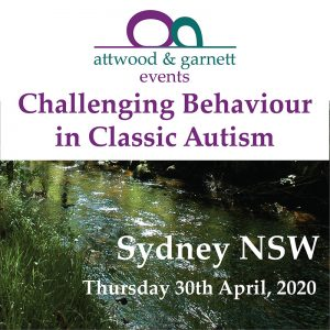 Attwood and Garnett: Challenging Behaviour in Classic Autism – Sydney NSW 30 April 2020