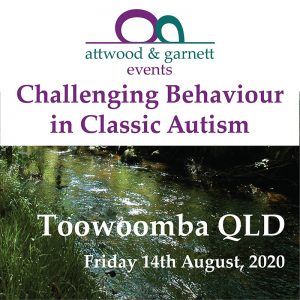 Attwood and Garnett: Challenging Behaviour in Classic Autism – Toowoomba QLD 14th August 2020