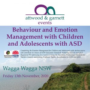 Attwood and Garnett: Emotion Management for Children and Adolescents with Autism – Wagga Wagga NSW 13 November 2020
