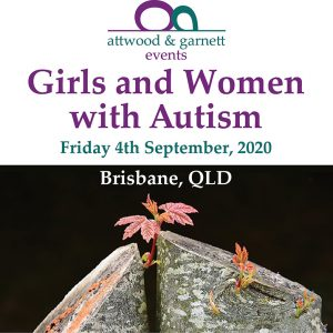 Attwood and Garnett: Girls and Women with Autism – Brisbane QLD 4 September 2020