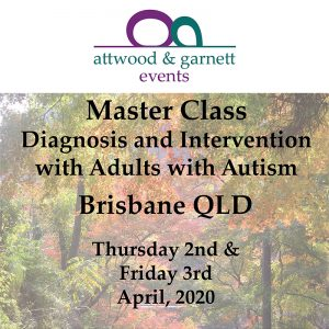 Attwood and Garnett: Master Class: Diagnosis and Intervention with Adults with Autism – Brisbane QLD 2 & 3 April 2020