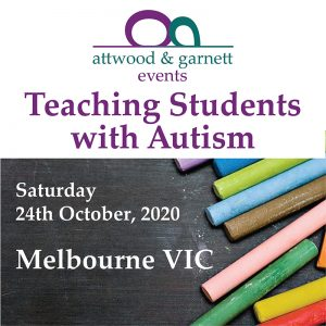 Attwood and Garnett: Teaching Students with Autism – Melbourne 24 October 2020