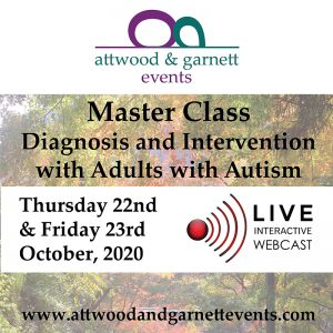 LIVE WEBCAST ONLY: Attwood and Garnett: Master Class: Diagnosis and Intervention with Adults with Autism – 22 & 23 October 2020