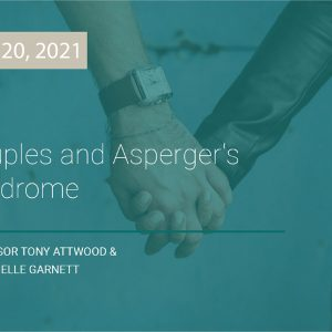 LIVE WEBCAST: Couples and Apsergers Syndrome 20 February 2021