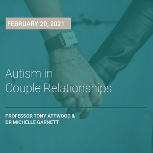 LIVE WEBCAST: Autism in Couple Relationships 20 February 2021
