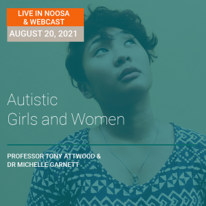 LIVE IN NOOSA AND LIVE WEBCAST: Autistic Girls and Women 20 August 2021