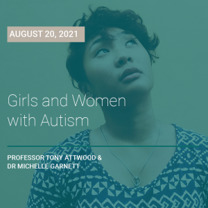 LIVE WEBCAST: Girls and Women with Autism 20 August 2021